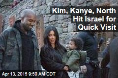 Kim, Kanye, North Hit Israel for Quick Visit