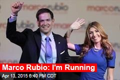 Marco Rubio: I'm 'Uniquely Qualified' to Run