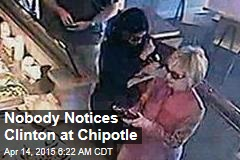 Nobody Notices Clinton at Chipotle