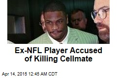 Ex-NFL Player Accused of Killing Cellmate
