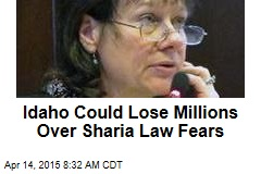 Idaho Could Lose Millions Over Sharia Law Fears