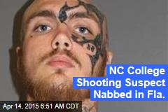 NC College Shooting Suspect Nabbed in Fla.