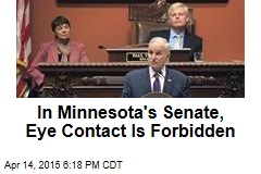 In Minnesota's Senate, Eye Contact Is Forbidden