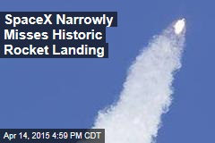 SpaceX Narrowly Misses Historic Rocket Landing