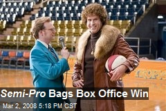 Semi-Pro Bags Box Office Win