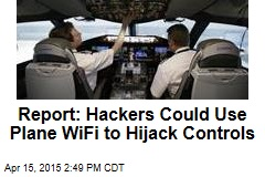 Report: Hackers Could Use Plane WiFi to Hijack Controls