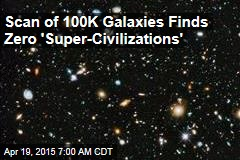 Scan of 100K Galaxies Finds Zero 'Super-Civilizations'