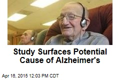 Study Surfaces Potential Cause of Alzheimer's