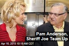 Pam Anderson, Sheriff Joe Team Up