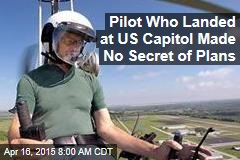 Pilot Who Crashed US Capitol Made No Secret of Plans