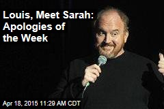 Louis, Meet Sarah: Apologies of the Week