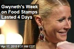 Gwyneth's Week on Food Stamps Lasted 4 Days