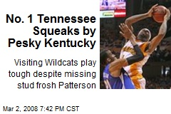 No. 1 Tennessee Squeaks by Pesky Kentucky
