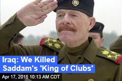 Iraq: We Killed Saddam's 'King of Clubs'