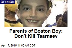 Parents of Boston Boy: Don't Kill Tsarnaev