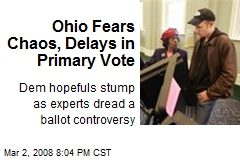 Ohio Fears Chaos, Delays in Primary Vote