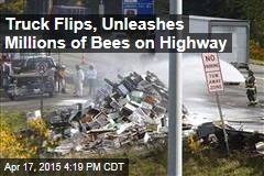 Truck Flips, Unleashes Millions of Bees on Highway