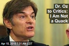 Dr. Oz to Critics: I Am Not a Quack