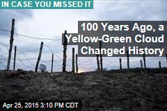 100 Years Ago, a Yellow-Green Cloud Changed History