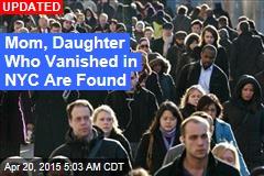 Mom, Daughter Visit New York, Vanish