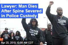 Md. Man Dies After Spine Severed in Police Custody