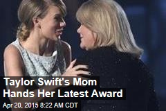 Taylor Swift's Mom Hands Her Latest Award