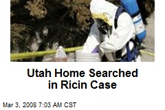 Utah Home Searched in Ricin Case