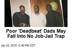Poor 'Deadbeat' Dads May Fall Into No Job-Jail Trap