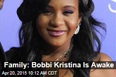 Family: Bobbi Kristina Is Awake