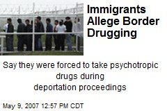 Immigrants Allege Border Drugging