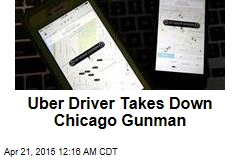 Uber Driver Takes Down Chicago Gunman