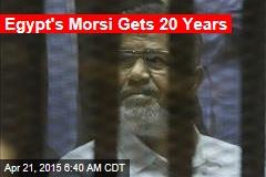 Egypt's Morsi Gets 20 Years