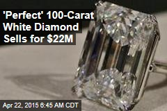 'Perfect' 100-Carat White Diamond Sells for $22M