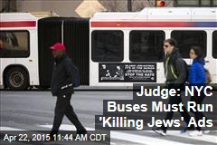 Judge: NYC Buses Must Run 'Killing Jews' Ads
