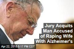 Jury Acquits Man Accused of Raping Wife With Alzheimer's