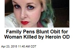 Family Pens Blunt Obit for Woman Killed by Heroin OD