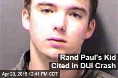 Rand Paul's Kid Cited in DUI Crash