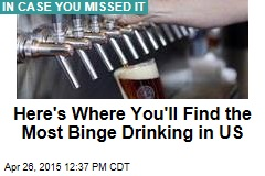 Here's Where You'll Find the Most Binge Drinking in US