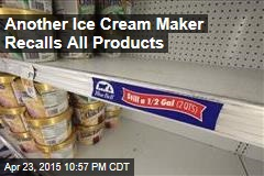 Another Ice Cream Maker Recalls All Products