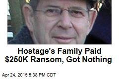 Hostage's Family Paid $250K Ransom, Got Nothing