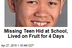 Missing Teen Hid at School, Lived on Fruit for 4 Days