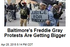 Baltimore's Freddie Gray Protests Are Getting Bigger