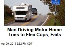 Man Driving Motorhome Tries to Flee Cops, Fails