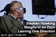 Stephen Hawking Weighs in on Zayn Leaving One Direction