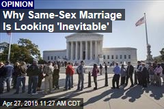 Why Same-Sex Marriage Is Looking 'Inevitable'