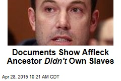 Documents Show Affleck Ancestor Didn't Own Slaves