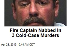 Fire Captain Nabbed in 3 Cold-Case Murders
