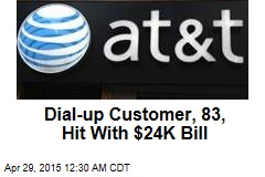 Dial-Up Customer, 83, Hit With $24K Bill