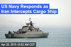 US Navy Responds as Iran Intercepts Cargo Ship