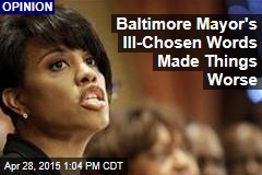 Baltimore Mayor's Ill-Chosen Words Made Things Worse